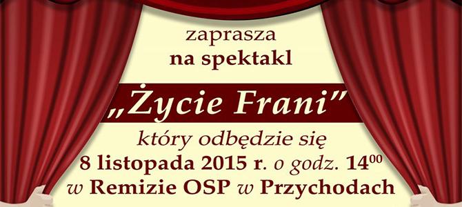"""Spektakl teatralny """"Życie Frani"""""""